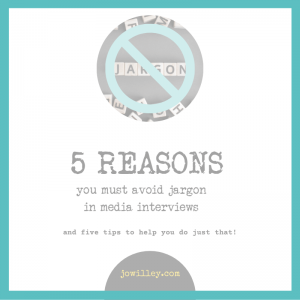 5 reasons to avoid jargon in media interviews